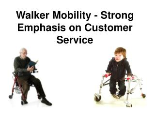 Walker Mobility - Strong Emphasis on Customer Service