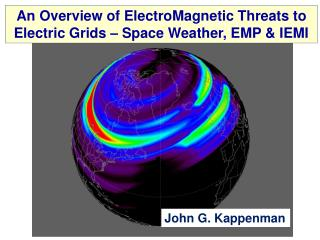 An Overview of ElectroMagnetic Threats to Electric Grids   Space Weather, EMP  IEMI