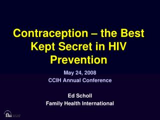 Contraception – the Best Kept Secret in HIV Prevention