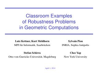Classroom Examples  of Robustness Problems  in Geometric Computations
