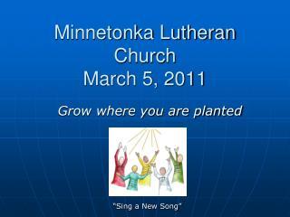 Minnetonka Lutheran Church March 5, 2011