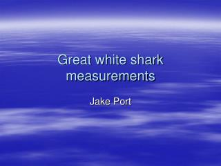 Great white shark measurements