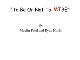"""To Be Or Not To       BE"""