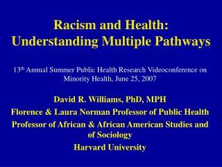 Racism and Health:  Understanding Multiple Pathways