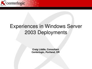 Experiences in Windows Server 2003 Deployments