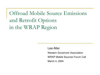Offroad Mobile Source Emissions and Retrofit Options in the WRAP Region
