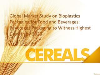 Bioplastics Packaging Market Analysis 2020 Forecast