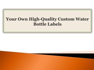 Your Own High-Quality Custom Water Bottle Labels