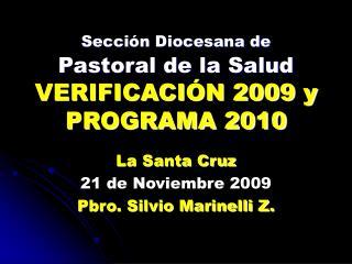 Sección Diocesana de Pastoral de la Salud VERIFICACIÓN 2009 y PROGRAMA 2010