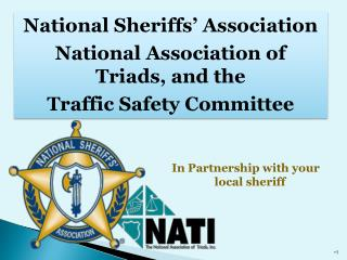 National Sheriffs' Association National Association of Triads, and the  Traffic Safety Committee