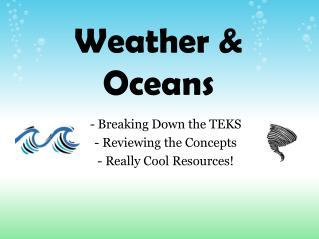 Weather & Oceans