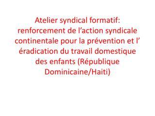 Travail de groupe –Mouvement syndical  Haitien