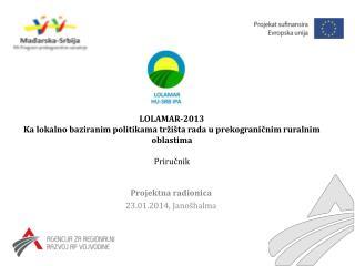 Projektna radionica 23.01.2014, Janošhalma