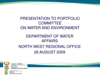 PRESENTATION TO PORTFOLIO COMMITTEE ON WATER AND ENVIRONMENT