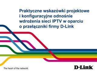 ftp://ftp.dlink.pl/_konfiguracje/Koncepcja_D-Link_ISP_Triple_Play/