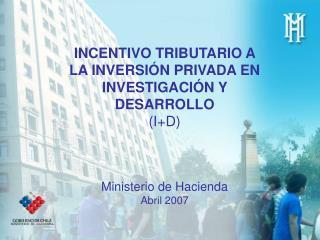 INCENTIVO TRIBUTARIO A LA INVERSIÓN PRIVADA EN INVESTIGACIÓN Y DESARROLLO  (I+D)