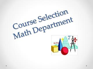Course Selection Math Department