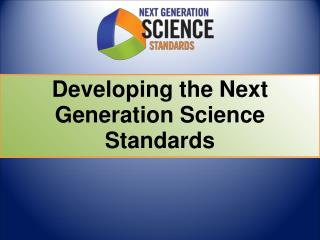 Developing the Next Generation Science Standards