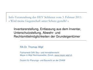Info-Veranstaltung des HEV Schlieren vom 3. Februar 2011:   Wird meine Liegenschaft unter Schutz gestellt