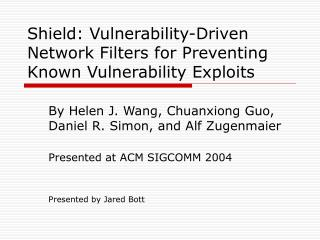 Shield: Vulnerability-Driven Network Filters for Preventing Known Vulnerability Exploits