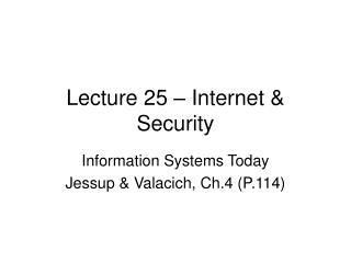 Lecture 25 � Internet & Security