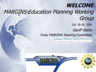 WELCOME MARGINS Education Planning Working Group