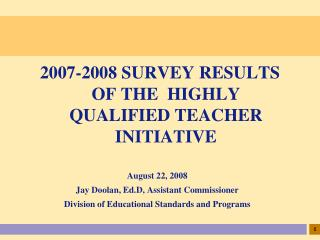 2007-2008 SURVEY RESULTS  OF THE  HIGHLY QUALIFIED TEACHER INITIATIVE