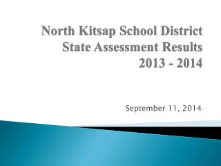 North Kitsap School District State Assessment Results 2013 - 2014