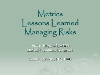 Metrics Lessons Learned  Managing Risks