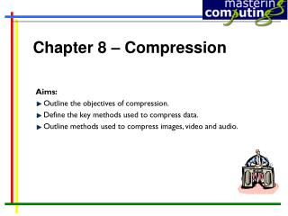 Chapter 8 – Compression