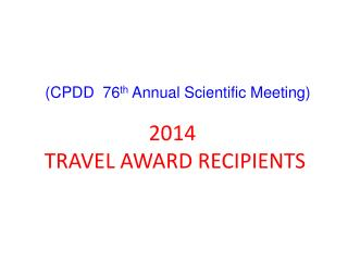 2014  TRAVEL AWARD RECIPIENTS
