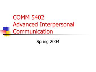 COMM 5402 Advanced Interpersonal Communication