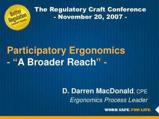 """Participatory Ergonomics - """" A Broader Reach """" -"""