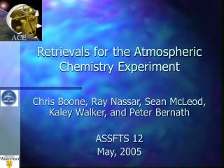 Retrievals for the Atmospheric Chemistry Experiment