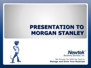 PRESENTATION TO MORGAN STANLEY