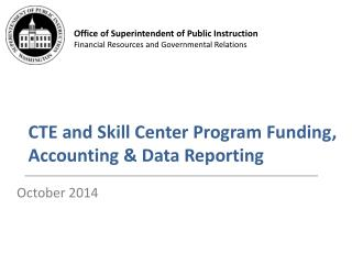 CTE and Skill Center Program Funding, Accounting & Data Reporting