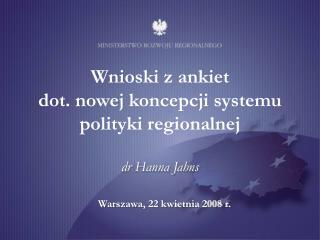 Wnioski z ankiet  dot. nowej koncepcji systemu polityki regionalnej