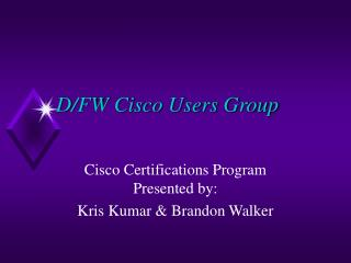 D/FW Cisco Users Group