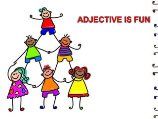 ADJECTIVE IS FUN
