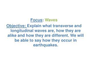 Focus :  Waves
