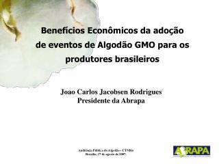 Benefícios Econômicos da adoção de eventos de Algodão GMO para os produtores brasileiros