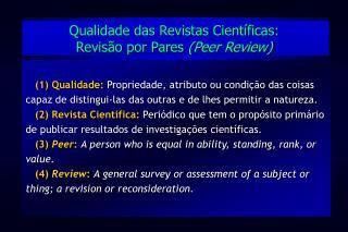 Qualidade das Revistas Científicas: Revisão por Pares  (Peer Review)