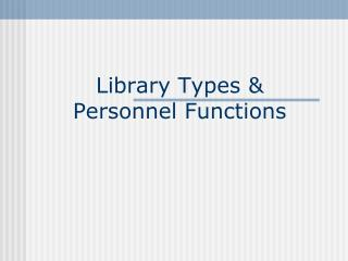 Library Types & Personnel Functions