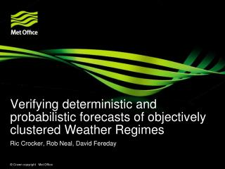 Verifying deterministic and probabilistic forecasts of objectively clustered Weather Regimes