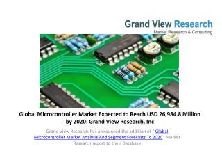 Microcontroller Market Worth USD 26,984.8 million By 2020