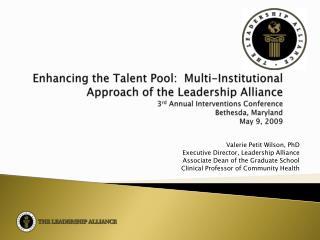 Valerie Petit Wilson, PhD Executive Director, Leadership Alliance