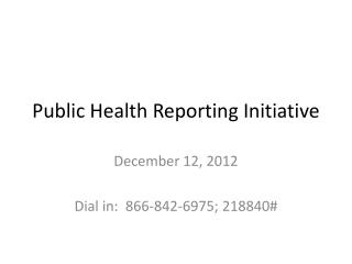 Public Health Reporting Initiative