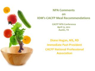 NPA Comments on IOM's CACFP  Meal Recommendations  CACFP NPA Conference  April 13, 2012 Austin, TX