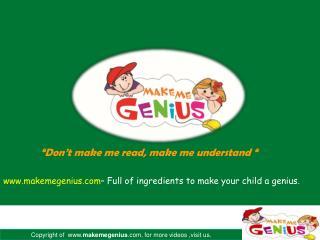 makemegenius – Full of ingredients to make your child a genius.