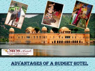 Advantagexs of Budget Hotels in Jaipur